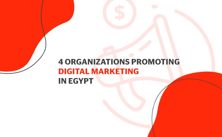 Organizations promoting Digital Marketing in Egypt